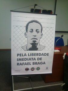 Primeiramente: Liberdade para Rafael Braga!