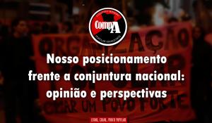 Nosso posicionamento frente a conjuntura nacional: opinião e perspectivas